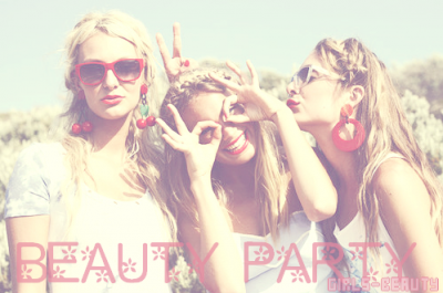 BEAUTÉ : Comment réussir ta Beauty-Party entre copines ?